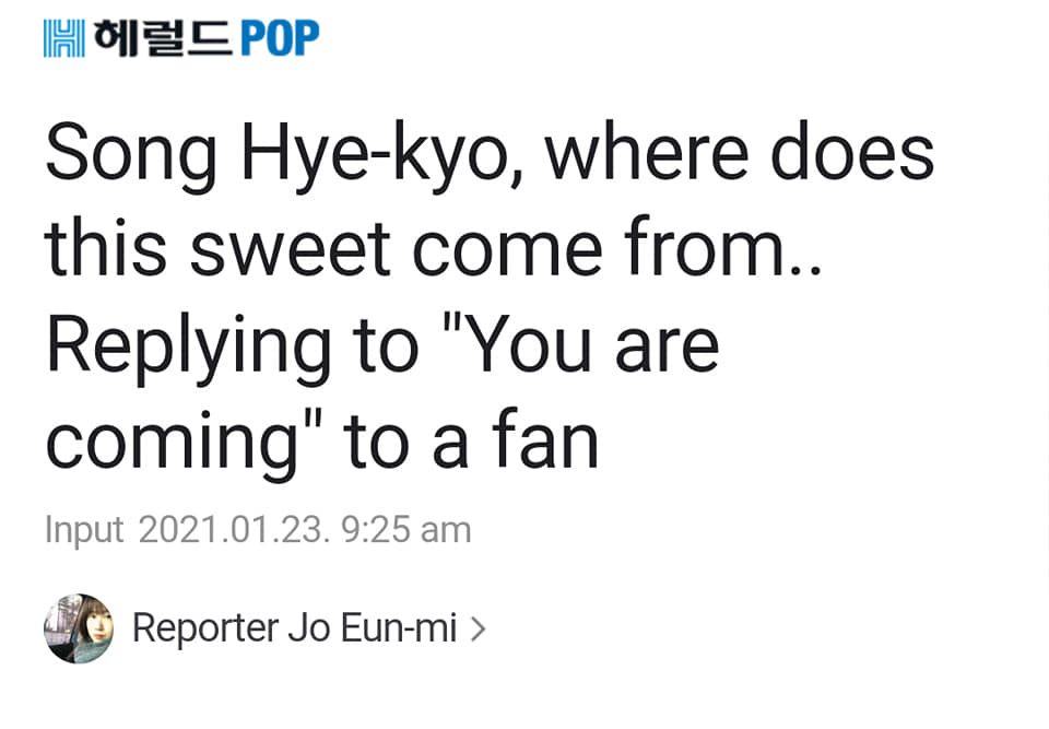 """Song Hye kyo unexpectedly took a sweet action Replying to """"You are coming"""" to a fan. 1"""