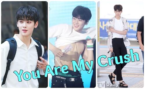 You Are My Crush Cha Eun Woo